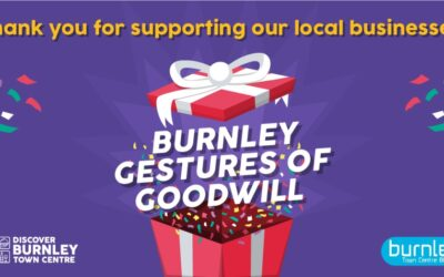 Burnley BID delivers campaign to thank people for supporting local businesses
